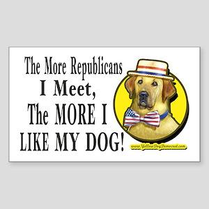 The More I Meet Republicans Rectangle Sticker