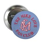 "Mike Love Fan Club Original Logo 2.25"" Button"