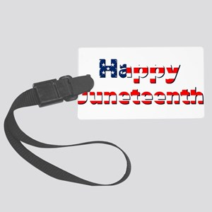 happy juneteenth flag Large Luggage Tag