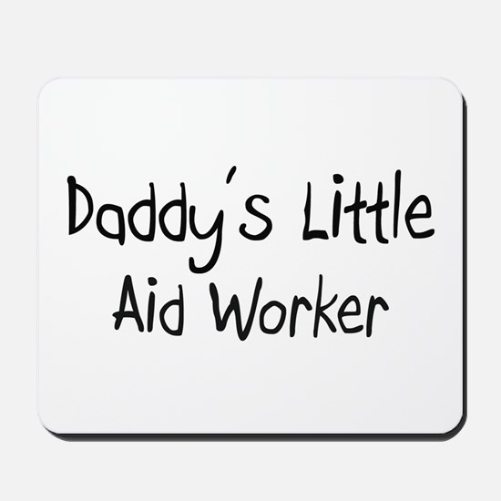Daddy's Little Aid Worker Mousepad