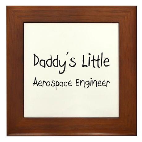 Daddy's Little Aerospace Engineer Framed Tile