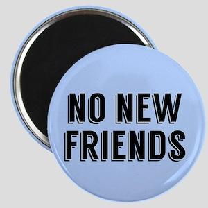 No New Friends Magnet