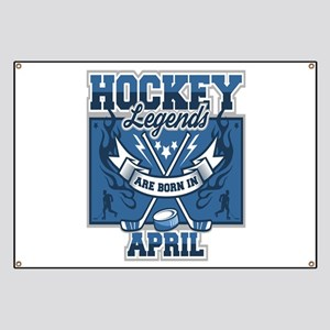 Hockey Legends are Born in April Banner