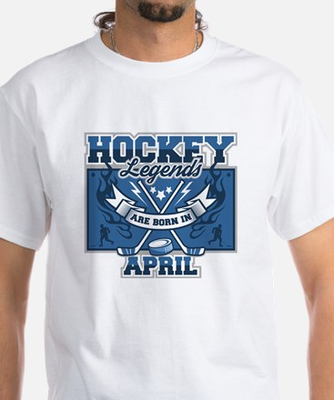 Hockey Legends are Born in April White T-Shirt