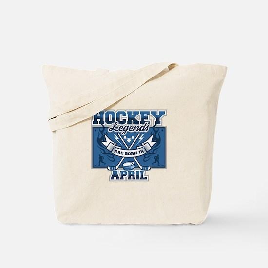 Hockey Legends are Born in April Tote Bag