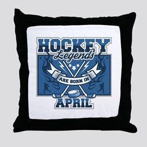 Hockey Legends are Born in April Throw Pillow