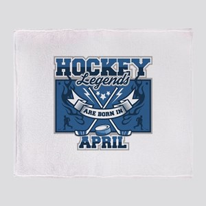 Hockey Legends are Born in April Throw Blanket