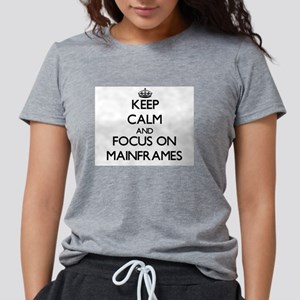 Keep Calm and focus on Mainframes T-Shirt