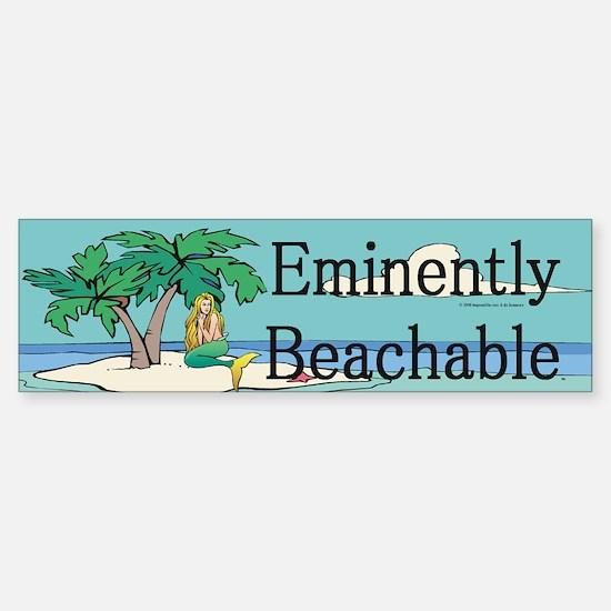 Eminently Beachable Bumper Bumper Bumper Sticker