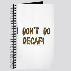 I Don't Do Decaf! Journal