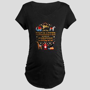 Ringmaster of the Circus Maternity T-Shirt