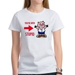 You're With Stupid Women's T-Shirt (white)