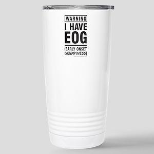 Warning I have EOG Early Onset Grumpiness Mugs