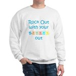 Rock Out With Your Blocks Out Sweatshirt