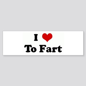 I Love To Fart Bumper Sticker