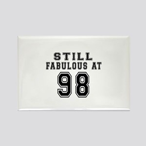 Still Fabulous At 98 Birthday Des Rectangle Magnet