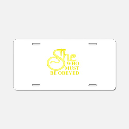 She Who Must Be Obeyed logo Aluminum License Plate