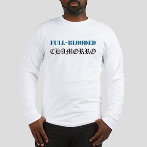Full-Blooded Chamorro Long Sleeve T-Shirt