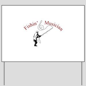 Fishin Musician Yard Sign
