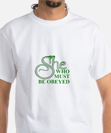 She Who Must Be Obeyed quote T-Shirt