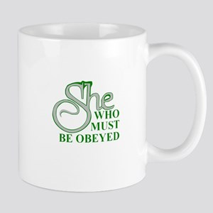 She Who Must Be Obeyed quote Mugs