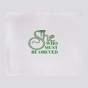 She Who Must Be Obeyed quote Throw Blanket