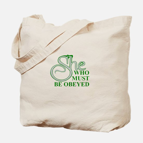 She Who Must Be Obeyed quote Tote Bag