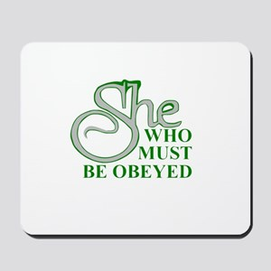She Who Must Be Obeyed quote Mousepad
