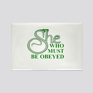 She Who Must Be Obeyed quote Magnets