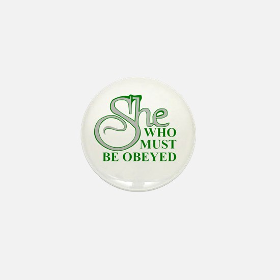 She Who Must Be Obeyed quote Mini Button