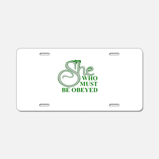 She Who Must Be Obeyed quot Aluminum License Plate