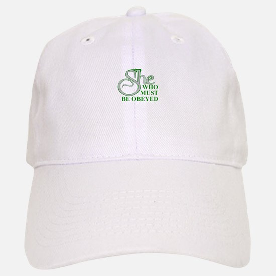 She Who Must Be Obeyed quote Baseball Baseball Cap