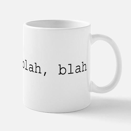 re: blah, blah, blah Mug
