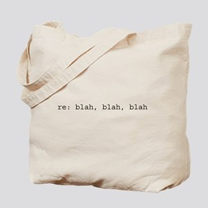 re: blah, blah, blah Tote Bag