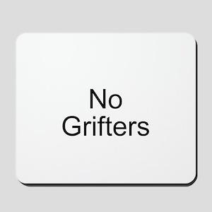 No Grifters Mousepad