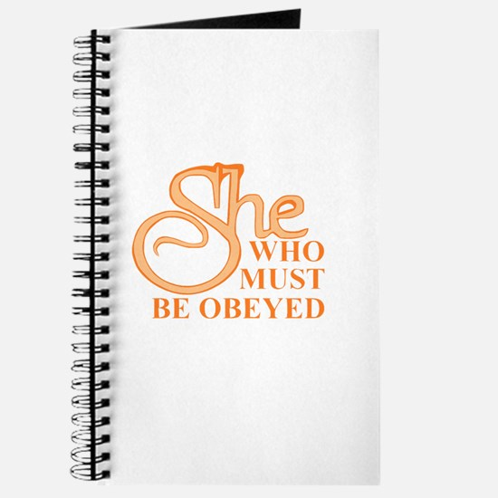 She Who Must Be Obeyed saying Journal