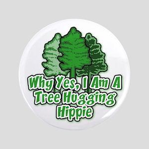 """Tree Hugging Hippie 3.5"""" Button"""