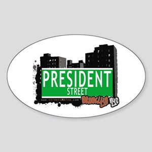 PRESIDENT STREET, BROOKLYN, NYC Oval Sticker