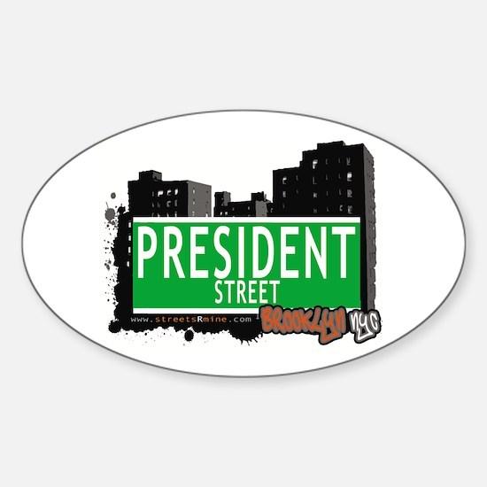 PRESIDENT STREET, BROOKLYN, NYC Oval Decal