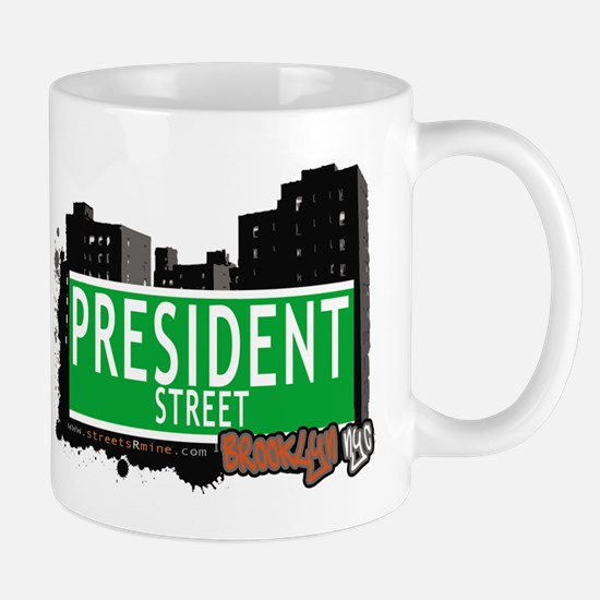 PRESIDENT STREET, BROOKLYN, NYC Mug