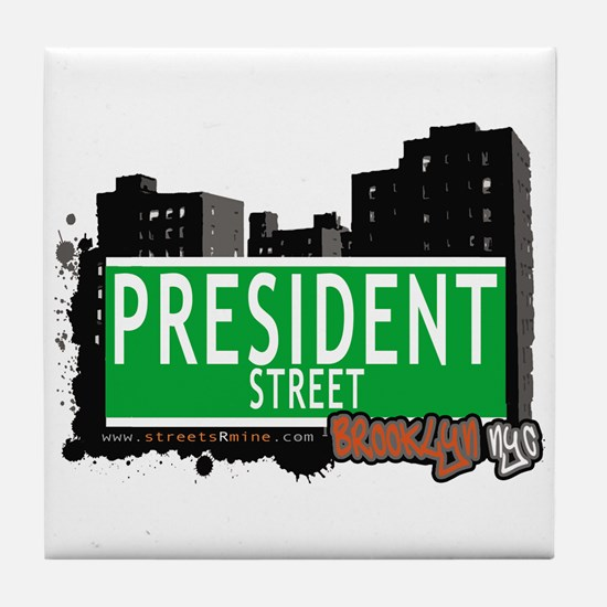 PRESIDENT STREET, BROOKLYN, NYC Tile Coaster