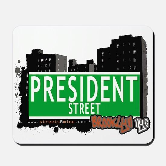 PRESIDENT STREET, BROOKLYN, NYC Mousepad