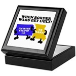 When Border War Gets Ugly! Keepsake Box