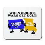 When Border War Gets Ugly! Mousepad