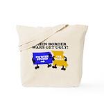 When Border War Gets Ugly! Tote Bag