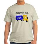 When Border War Gets Ugly! Light T-Shirt