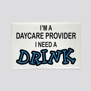 Daycare Provider Need Drink Rectangle Magnet