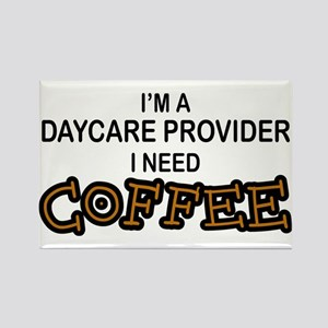 Daycare Provider Need Coffee Rectangle Magnet