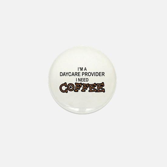 Daycare Provider Need Coffee Mini Button