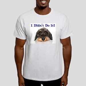 I Didn't Do It Schnauzer Light T-Shirt
